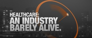 Healthcare Industry Barely Alive
